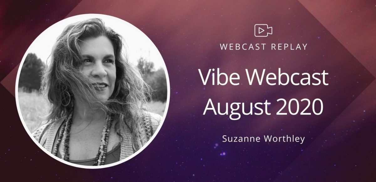 Vibe Webcast August 2020 - Suzanne Worthley